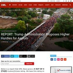 Trump Administration Proposes Higher Hurdles for Asylum
