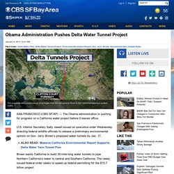 Obama Administration Pushes Delta Water Tunnel Project