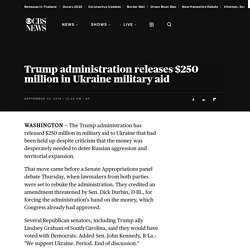 9/12/19: Trump administration releases $250 million in Ukraine military aid