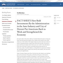 FACT SHEET: How Bold Investments By the Administration in the Auto Industry and City of Detroit Put Americans Back to Work and Strengthened the Economy