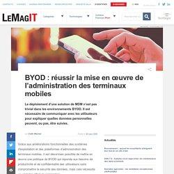 BYOD : réussir la mise en œuvre de l'administration des terminaux mobiles