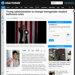 Trump administration to change transgender student bathroom rules