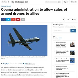 Obama administration to allow sales of armed drones to allies