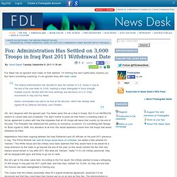 Fox: Administration Has Settled on 3,000 Troops in Iraq Past 2011 Withdrawal Date
