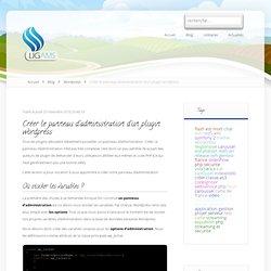 Créer le panneau d'administration d'un plugin wordpress » Wordpress » Publications » Ligams - Agence Web Montpellier
