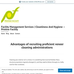 Advantages of recruiting proficient veneer cleaning administrations