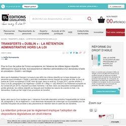 Transferts « Dublin » : la rétention administrative hors la loi