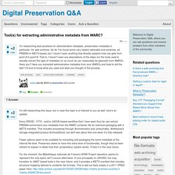 Tool(s) for extracting administrative metadata from WARC? - Digital Preservation Q&A
