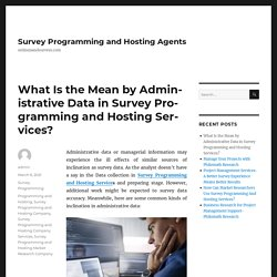 What Is the Mean by Administrative Data in Survey Programming and Hosting Services?