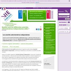 Quelles sont les différentes autorités administratives indépendantes (AAI) ? - Les autorités administratives indépendantes Découverte des institutions