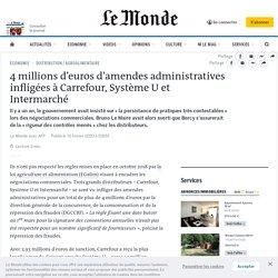 4millions d'euros d'amendes administratives infligées à Carrefour, Système U et Intermarché