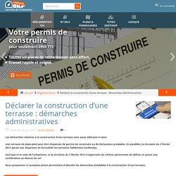 Déclarer la construction d'une terrasse : démarches administratives - Tout savoir sur la réglementation et l'urbanisme