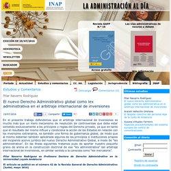 El nuevo Derecho Administrativo global como lex administrativa en el arbitraje internacional de inversiones