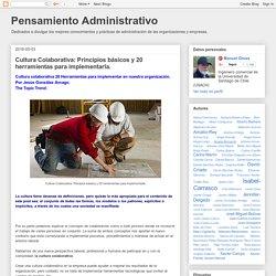 Pensamiento Administrativo: Cultura Colaborativa: Principios básicos y 20 herramientas para implementarla.