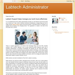 Labtech Administrator: Labtech Support helps manage your work hours effectively