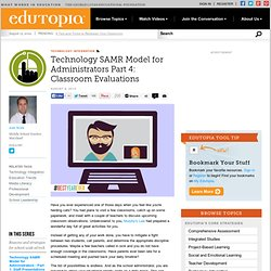 Technology SAMR Model for Administrators Part 4: Classroom Evaluations