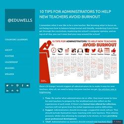 10 tips for administrators to help new teachers avoid burnout – @EDUWELLS