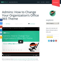 Admins: How to Change Your Organization's Office 365 Theme | Office 365 Ninja