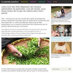 Liste noire des thés dépassant les niveaux admissibles de pesticides. Lors de l'achat, vous feriez mieux de ne pas les mettre dans votre panier
