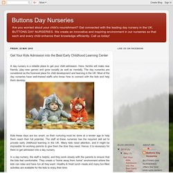 Buttons Day Nurseries: Get Your Kids Admission into the Best Early Childhood Learning Center