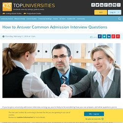 How to Answer Common Admission Interview Questions