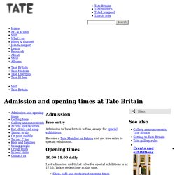 Admission and opening times at Tate Britain