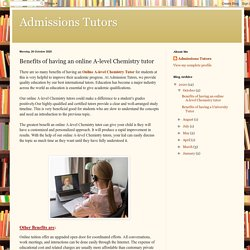 Admissions Tutors: Benefits of having an online A-level Chemistry tutor