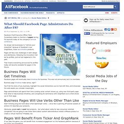 What Should Facebook Page Admistrators Do After F8?