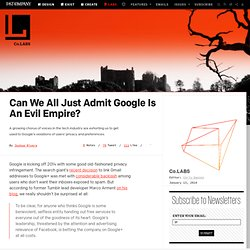 Can We All Just Admit Google Is An Evil Empire?