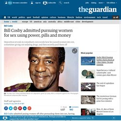Bill Cosby admitted pursuing women for sex using power, pills and money