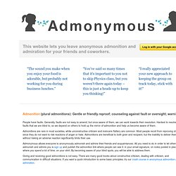 Admonymous: Anonymous Admonition and Admiration.