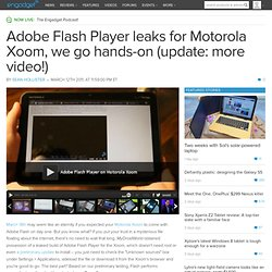 Adobe Flash Player leaks for Motorola Xoom, we go hands-on (update: more video!)