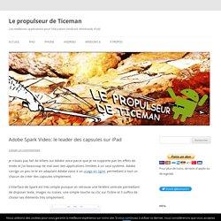 Adobe Spark Video: le leader des capsules sur iPad