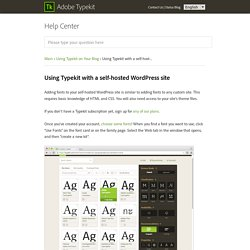 Adobe Typekit Help : Using Typekit with a self-hosted WordPre...