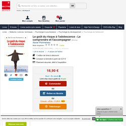 Le goût du risque à l'adolescence - Le.... Xavier Pommereau - Decitre - 9782226324979