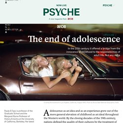 Adolescence is no longer a bridge between childhood and adult life