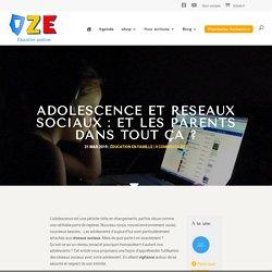 Adolescence et réseaux sociaux : et les parents dans tout ça ? - Oze