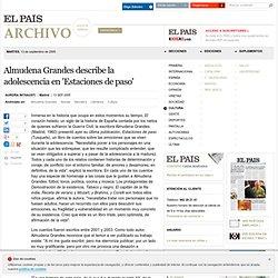 Almudena Grandes describe la adolescencia en 'Estaciones de paso'