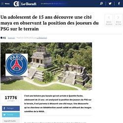 Un adolescent de 15 ans découvre une cité maya en observant la position des joueurs du PSG sur le terrain