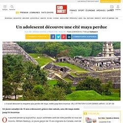 Sud Ouest 1 Un adolescent découvre une cité maya perdue