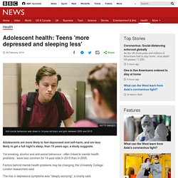 Teens 'more depressed and sleeping less'