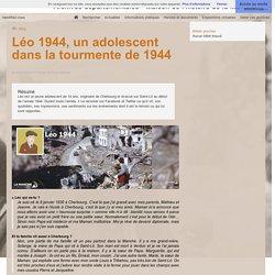 Léo 1944, un adolescent dans la tourmente de 1944 - Archives de la Manche
