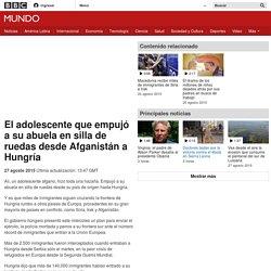 El adolescente que empujó a su abuela en silla de ruedas desde Afganistán a Hungría - BBC Mundo