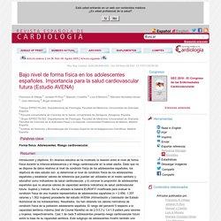 Bajo nivel de forma física en los adolescentes españoles. Importancia para la salud cardiovascular futura (Estudio AVENA)