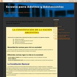 Escuela para Adultos y Adolescentes: La Constitución de la Nación Argentina - El Estado Nacional Argentino