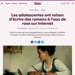 Les adolescentes ont raison d'écrire des romans à l'eau de rose sur Internet