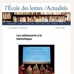 Les adolescents à la bibliothèque - Les actualités de l'École des lettresLes actualités de l'École des lettres