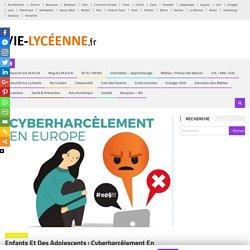 Enfants et des adolescents : cyberharcèlement en Europe infographie – Vie Lycéenne