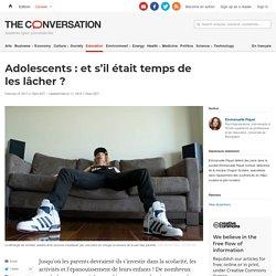 Adolescents : et s'il était temps de les lâcher ?