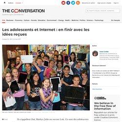 Les adolescents et Internet : en finir avec les idées reçues